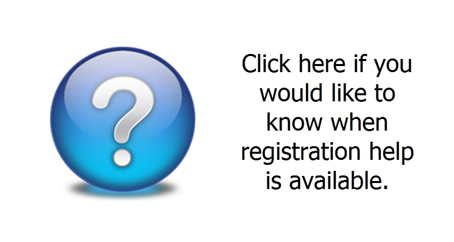 Click here for registration help times.