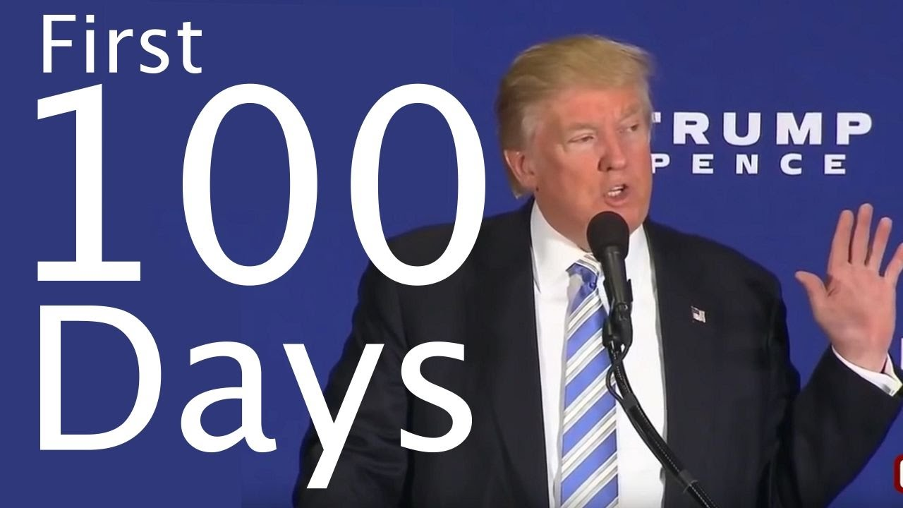Trum and first 100 days